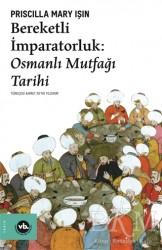 Vakıfbank Kültür Yayınları - Bereketli İmparatorluk - Osmanlı Mutfağı Tarihi