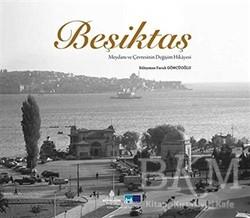 Kültür A.Ş. - Beşiktaş Meydanı ve Çevresinin Değişimi Hikayesi