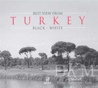 Best View From Turkey Black - White