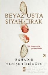 Timaş Yayınları - Beyaz Usta Siyah Çırak