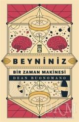 Timaş Yayınları - Beyniniz Bir Zaman Makinesi