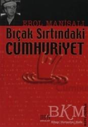 Derin Yayınları - Bıçak Sırtındaki Cumhuriyet