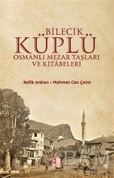 Babıali Kültür Yayıncılığı - Bilecik Küplü Osmanlı Mezar Taşları ve Kitabeleri