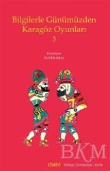 Kitabevi Yayınları - Bilgilerle Günümüzden Karagöz Oyunları 3