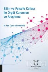 Akademisyen Kitabevi - Bilim ve Felsefe Katkısı ile Örgüt Kuramları ve Araştırma