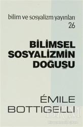 Bilim ve Sosyalizm Yayınları - Bilimsel Sosyalizmin Doğuşu