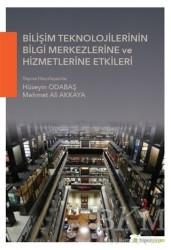 Hiperlink Yayınları - Bilişim Teknolojilerinin Bilgi Merkezlerine ve Hizmetlerine Etkileri