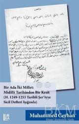Libra Yayınları - Bir Ada İki Millet: Midilli Tarihinden Bir Kesit H. 1249-1253 Tarihli Şer'iyye Sicil Defteri Işığında