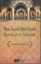 Siyer Yayınları - Bir Alim Bir Eser - İbn Sa'd ve Tabakat