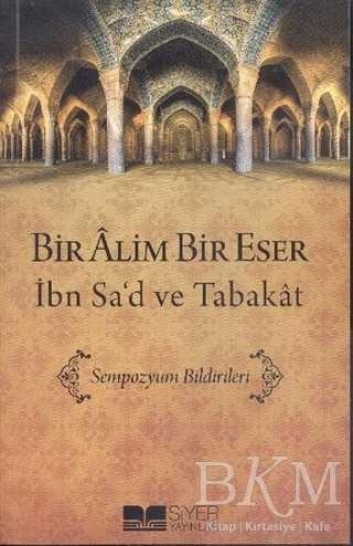Bir Alim Bir Eser - İbn Sa'd ve Tabakat