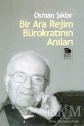İmge Kitabevi Yayınları - Bir Ara Rejim Bürokratının Anıları
