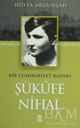 Timaş Yayınları - Bir Cumhuriyet Kadını Şükufe Nihal