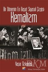 Siyasal Kitabevi - Bir Dönemin En Başat Siyasal Çizgisi: Kemalizm
