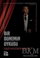 40 Kitap - Bir Dönemin Öyküsü: Gazi Mustafa Kemal