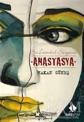İlke Basın Yayım - Bir İstanbul Sürgünü Anastasya