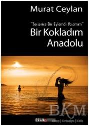 Ozan Yayıncılık - Bir Kokladım Anadolu