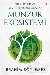 Cinius Yayınları - Bir Kültür ve Çevre Sorunu Olarak Munzur Ekosistemi