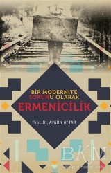 Babıali Kültür Yayıncılığı - Bir Modernite Sorunu Olarak Ermenicilik