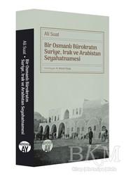 Büyüyen Ay Yayınları - Bir Osmanlı Bürokratın Suriye, Irak ve Arabistan Seyahatnamesi