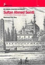 Okur Kitaplığı - Bir Osmanlı Subayının Kaleminden Sultan Ahmed Semti