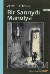 Kora Yayın - Bir Sanrıydı Manolya