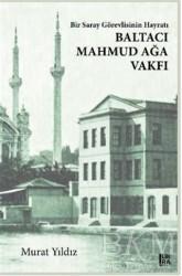 Libra Yayınları - Bir Saray Görevlisinin Hayratı - Baltacı Mahmud Ağa Vakfı