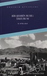 Dergah Yayınları - Bir Şehrin Ruhu: Erzurum