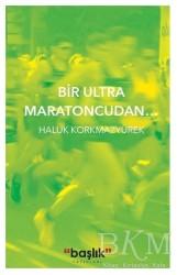 Başlık Yayın Grubu - Bir Ultra Maratoncudan…