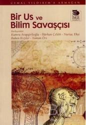 İmge Kitabevi Yayınları - Bir Us ve Bilim Savaşçısı Cemal Yıldırım'a Armağan