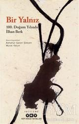 Yapı Kredi Yayınları - Bir Yalnız - 100. Doğum Yılında İlhan Berk