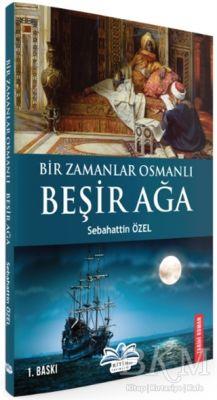 Bir Zamanlar Osmanlı-Beşir Ağa