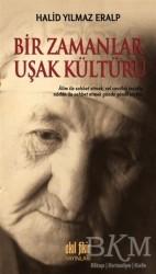 Akıl Fikir Yayınları - Bir Zamanlar Uşak Kültürü