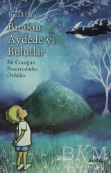 Sentez Yayınları - Bırakın Aydede'yi Bulutlar