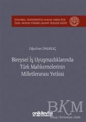 On İki Levha Yayınları - Bireysel İş Uyuşmazlıklarında Türk Mahkemelerinin Milletlerarası Yetkisi