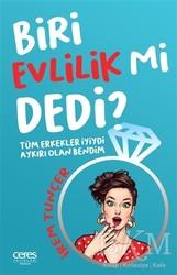 Ceres Yayınları - Biri Evlilik Mi Dedi ?