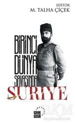Küre Yayınları - Birinci Dünya Savaşında Suriye