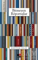 Kesit Yayınları - Bitmeyen Röportajlar