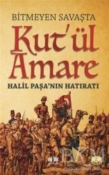 Akıl Fikir Yayınları - Bitmeyen Savaşta Kut'ül Amare