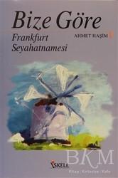İskele Yayıncılık - Bize Göre Frankfurt Seyahatnamesi