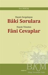 Araştırma Yayınları - Hayatı Sorgulayan Baki Sorulara Hayatı Yöneten Fani Cevaplar