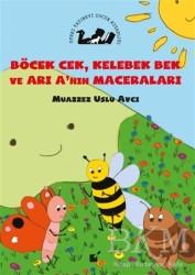 Öteki Yayınevi - Böcek Cek Kelebek Bek ve Arı A'nın Maceraları