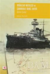 E Yayınları - Boğazlar Meselesi ve Çanakkale Deniz Zaferi