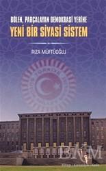 Berikan Yayınları - Bölen Parçalayan Demokrasi Yerine Yeni Bir Siyasi Sistem