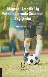 Akademisyen Kitabevi - Bölgesel Amatör Lig Futbolcularında Sezonsal Değişimler