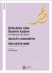 DBY Yayınları - Bolkvadze-zade İbrahim Kadem ve Manzum İki Eseri: Delilü'l-Harameyn - Mevlidü'n-Nebi