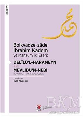 Bolkvadze-zade İbrahim Kadem ve Manzum İki Eseri: Delilü'l-Harameyn - Mevlidü'n-Nebi
