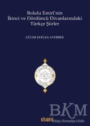 Kitabevi Yayınları - Bolulu Emiri'nin İkinci ve Dördüncü Divanlarındaki Türkçe Şiirleri