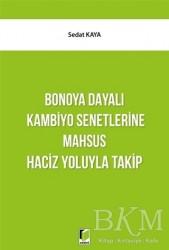 Adalet Yayınevi - Bonoya Dayalı Kambiyo Senetlerine Mahsus Haciz Yoluyla Takip