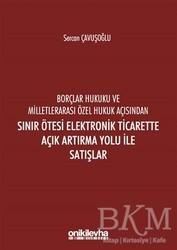 On İki Levha Yayınları - Borçlar Hukuku ve Milletlerarası Özel Hukuk Açısından Sınır Ötesi Elektronik Ticarette Açık Artırma Yolu İle Satışlar