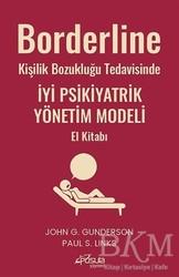 Pusula (Kişisel) Yayıncılık - Borderline Kişilik Bozukluğu Tedavisinde İyi Psikiyatrik Yönetim Modeli El Kitabı